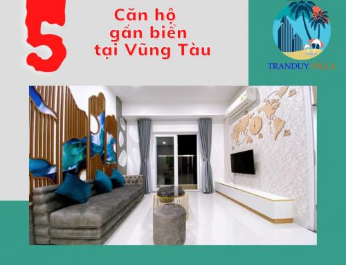 Tổng hợp 5 căn hộ gần biển ở Vũng Tàu